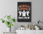 Middle School Teacher Student Gift Halloween Ghost Boo Crew Premium Wall Art Canvas Decor
