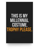 Millennial Costume Trophy Please Funny Halloween Matter Poster
