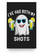 I've Had Both My Shots funny Halloween Ghost drink Tequila Matter Poster