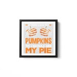 If You Like My Pumpkins You Should See My Pie Fun Halloween White Framed Square Wall Art