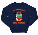 Im A Teacher Books Pumpkin Costume Easy Halloween Gifts Sweatshirt & Hoodie