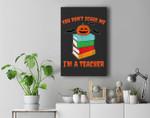 Im A Teacher Books Pumpkin Costume Easy Halloween Gifts Premium Wall Art Canvas Decor