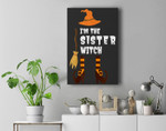 Im the sister witch humor scary halloween sister costume Premium Wall Art Canvas Decor