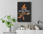 Im the Village Witch Halloween Matching Group Costume Premium Wall Art Canvas Decor
