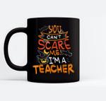 You Can't Scare Me I'm A Teacher T - Halloween Costume Ceramic Coffee Black Mugs
