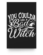 You coulda had a bad witch Halloween Fan Funny Halloween Matter Poster