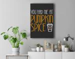 You Had Me At Pumpkin Spice Baseball Premium Wall Art Canvas Decor