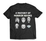 A History of Horror Masks Best Horror Masks Halloween T-shirt