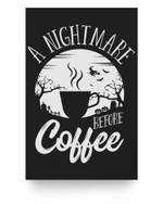 A Nightmare Before Coffee Caffeine Addict Halloween Costume Matter Poster