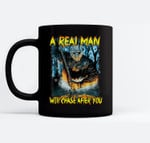 A Real Man Will Chase After You Ceramic Coffee Black Mugs