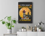 A Witch Cannot Survive On Hiking Alone She Needs A Schnauzer Premium Wall Art Canvas Decor
