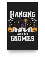 Hanging With My Gnomies Adults Halloween Costume For Couples Matter Poster