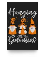 Hanging With My Gnomies Groups Halloween Costume For Adults Matter Poster