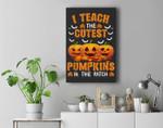 Halloween Pre-K Teacher Teach Cutest Pumpkins Kindergarten Premium Wall Art Canvas Decor