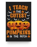 Halloween Pre-K Teacher Teach Cutest Pumpkins Kindergarten Matter Poster