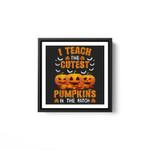 Halloween Pre-K Teacher Teach Cutest Pumpkins Kindergarten White Framed Square Wall Art