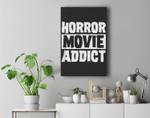 Horror Movie Addict Scary Funny Halloween Party Classic Film Premium Wall Art Canvas Decor