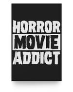 Horror Movie Addict Scary Funny Halloween Party Classic Film Matter Poster