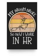 Human Resources Halloween My Brook Broke So Now I Work In HR Matter Poster
