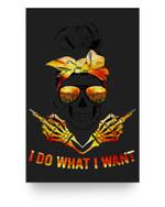I Do What I Want Skull Sunflower Glasses Halloween Gift Matter Poster