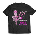 check your boobs mine try to kill me breast cancer halloween T-shirt