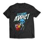 Cleaning Addict, Housekeeping Humor, Halloween Skeleton T-shirt