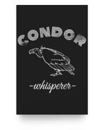 Condor Bird Whisperer Cute Birds Costume Gift Idea Matter Poster