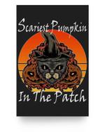 Scariest Pumpkin in The Patch Halloween Cat Jack-O-Lantern Matter Poster