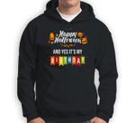 Scary Happy Halloween And Yes It'S My Birthday Sweatshirt & Hoodie