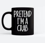 Easy Pretend I'm Crab Costume Gift Funny Halloween Ceramic Coffee Black Mugs