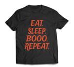 Eat Sleep Booo Repeat - Halloween T-shirt