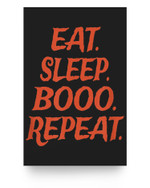 Eat Sleep Booo Repeat - Halloween Matter Poster
