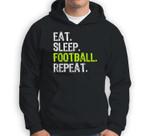 Eat Sleep Football Repeat Player Cool Gift Sweatshirt & Hoodie