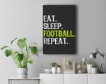 Eat Sleep Football Repeat Player Cool Gift Premium Wall Art Canvas Decor