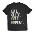 Eat Sleep Golf Repeat Funny Golfer Golfing Gift Christmas T-shirt