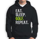 Eat Sleep Golf Repeat Funny Golfer Golfing Gift Christmas Sweatshirt & Hoodie