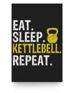 Eat Sleep Kettlebell Repeat Fitness Train Matter Poster