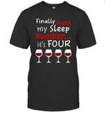Finally Found My Sleep Number It's Four Glass Of Wine Shirt