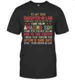 To My Dear Daughter In Law I Didn't Give You The Gift Of Life Shirt