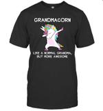Grandmacorn Like A Normal Grandma But More Awesome Shirt