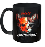 Jason Voorhees Cat Ch Ch Ch Meow Meow Meow Funny Mug