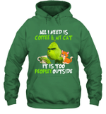 Grinch All I Need Is Coffee And My Cat It's Too Peopley Outside T-Shirt