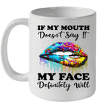 Hippie Piece Lips If My Mouth Doesn't Say It My Face Definitely Will Mug