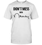 Don't Mess With Nancy Pelosi Shirt