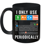 Sarcasm Periodic Table I Only Use Sarcasm Periodically Mug