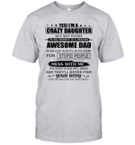 Yes I'm A Crazy Daughter But Not Yours I'm The Property Of A Freaking Awesome Dad Shirt