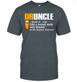 Druncle Definition Like A Normal Uncle Only Drunker Beer Shirt