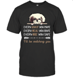Shih Tzu Dog Every Snack You Make Every Meal You Bake Shirt