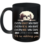 Shih Tzu Dog Every Snack You Make Every Meal You Bake Mug