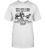 Once Upon A Time There Was A Girl Who Really Loved Elephant And Dogs Shirt
